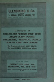 Catalogue of English and foreign gold coins, Anglo-Saxon pennies, early German deniers and bracteates, historical medals, Roman aurei and denarii, the properties of Joan, Lady Devitt, the late Sir John Dillon, Bart., and others ... [02/22/1938]