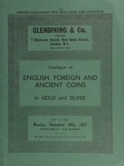 Catalogue of English, foreign and ancient coins, in gold and silver, [including] British Colonial, [such as] a Straits Settlements dollar, 1898, struck in gold; British India, Edward VII to George VI, proof coins struck in gold;  ... [12/16/1957]
