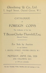 Catalogue of foreign coins, the collection of the late T. Bryan Clarke-Thornhill (second portion) ... [06/13-14/1938]