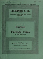 Catalogue of English and foreign coins, in gold and silver, [including] a fine collection of modern English and foreign gold coins, chiefly patterns and proofs, the property of a collector;  ... [04/24/1958]