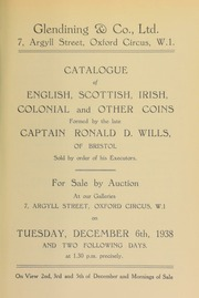 Catalogue of English, Scottish, Irish, colonial, and other coins, formed by the late Captain Ronald D. Wills, of Bristol, sold by order of his executors ... [12/06/1938]