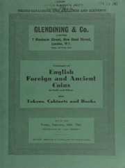 Catalogue of English, foreign and ancient coins, in gold and silver, [including] 3 nomisma of Isaac I (1057-59); several fine Maundy sets; English regal copper coins; also eighteenth and nineteenth century tokens, cabinets, and books ... [02/10/1961]