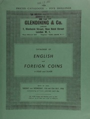 Catalogue of English and foreign coins, in gold and silver, including 63 lots sold in accordance with the new regulations contain in the Exchange Control (Gold Coins Exemption) Order, 1866, relating to gold coins dated after 1837 ... [07/12-13/1966]