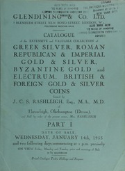 Catalogue of the extensive and valuable collection of Greek silver, Roman Republican & Imperial gold & silver, Byzantium gold and electrum, British & foreign gold & silver coins, formed by J[ohn] C[osmo] S[tuart] Rashleigh, Esq.,  ... [01/14/1953]