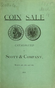 Catalogue of a fine collection of American and foreign gold, silver and copper coins and medals, the property of A. Redlich ... [03/04/1878]