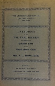 Catalogue of the fine collection of Canadian coins formed by Mr. Wm. Earl Hidden. [10/15/1914]