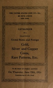 Catalogue of a fine collection of United States and foreign gold, silver and copper coins ... [06/15/1916]