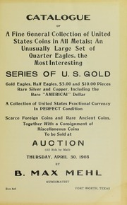 Catalogue of A Fine General of United States Coins in All Metals; An Unusually Large Set of Quarter Eagles, the Most Interesting Series of U.S. Gold