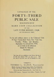 Catalogue of the Forty-Third Public Sale, Magnificent Rare Coin Collection of the Late Peter Mougey, Esqr. of Cincinnati, Ohio