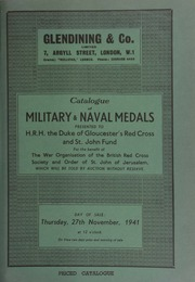 Catalogue of the Glen Taylor collection of military and naval medals, presented to H.R.H. the Duke of Gloucester's Regiment, and St. John Fund, for the benefit of the War Organisation of the British Red Cross Society, and Order of St. John of Jerusalem, ... [11/27/1941]