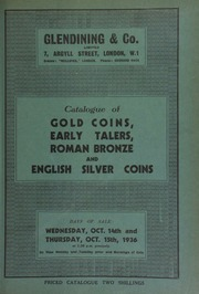Catalogue of gold coins, early talers, Roman bronze, English silver coins, and nineteenth century copper tokens, [and including] the collection of the late Geo. Frederick Allen, Esq., Sale, Chesire ... [10/14/1936]