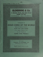 Catalogue of gold coins of the world, being the collection of Alvin Van Loan Gaines, of Los Angeles, California, U.S.A., [containing] the twelve Roman Caesars in gold and silver, and other world coins,  ... [11/02/1972]
