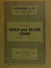 Catalogue of gold and silver coins, the collection of J.A. Dick, Esq., and containing many crowns, [etc.] ... [04/20/1943]