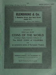 Catalogue of gold and silver coins of the world, including a highly important collection of the gold coins of Colombia, from the reign of Ferdinand VI of Spain to the Bolivar portrait coins of the Second Republic;  ... [11/17-18/1971]