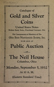 Catalogue of gold and silver coins, United States notes, broken bank notes, fractional currency, etc., the consignments of members of the Ohio State Numismatic Society, Inc. ... [09/05/1932]