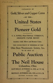 Catalogue of gold, silver, and copper coins of the United States, pioneer gold, U.S. notes, fractional currency, obsolete paper money, ancient, gold, silver, and bronze coins, the consignment of members of the Ohio State Numismatic Society, Inc. ... [10/14/1933]