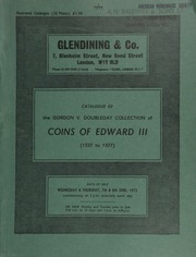 Catalogue of the Gordon V[incent] Doubleday collection of coins of Edward III (1327-1377) ... [Catalogued by P.D. Mitchell] ... [06/07-08/1972]