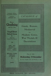 Catalogue of Greek, Roman, mediaeval, and modern coins, war medals, and decorations, [including] an Edward VI half ryal of Bristol; ... patterns for the coinage of the Irish Free State of 1927; ... a large Sunderland pottery mug, with a view of the Northumberland lifeboat; [etc.] ... [12/16/1931]