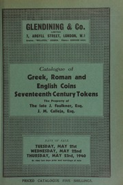 Catalogue of Greek, Roman and English coins, [as well as] seventeenth century tokens; [containing] the final portion of a representative collection of Greek coins,  ... [05/21/1940]