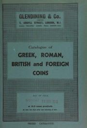 Catalogue of Greek, Roman, British and foreign coins, including an Edward-the-Martyr, 975-979 penny of Stamford; Siam, Mongkut, bullet coins in gold; a Cleopatra and Antiochus VIII, B.C. 125-121, tetradrachm, 244 grains; [etc.] ... [11/18/1940]