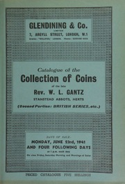 Catalogue of Greek, Roman, Byzantine, British, and colonial, tokens, and foreign coins, historical medals, numismatic books, etc., the collection of coins of the late Rev. W.L. Gantz, Abbotts House, Stanstead Abbotts, Herts, (second portion: British series, etc.) ... [06/23/1941]