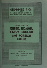 Catalogue of Greek, Roman, early English, and foreign coins, [containing] Kushan and Gupta gold; [a portion of which is also] contributed to H.R.H. the Duke of Gloucester's Red Cross and St. John Fund, [including] a very fine large gold medal,  ... [11/28/1941]
