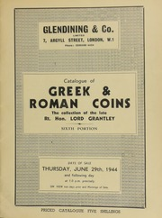 Catalogue of Greek and Roman coins, the valuable and extensive collection formed by the late Right Hon. Lord Grantley, The Priory, Old Windsor, sold by order of the executors, (sixth portion) ... [06/29/1944]