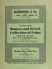 Catalogue of the Greek, Roman, ancient British, and English collection of coins, formed by the late Rev. Edward A. Sydenham, M.A., President of the Royal Numismatic Society (1937-1942), sold by the executors ... [11/24/1948]