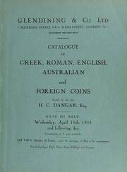 Catalogue of Greek, Roman, English, Australian, and foreign coins, formed by the late H[enry] C[ary] Dangar, Esq., and offered for sale by the executors of the late R.N. Dangar, Esq. ... [04/15/1953]