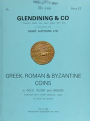 Catalogue of Greek, Roman, and Byzantine coins, in gold, silver, and bronze, together with other medieval coins in gold and silver, [including] an Akanthos, tetradrachm, lion left on the back of a bull kneeling right,  ... [12/11/1974]