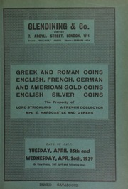 Catalogue of Greek and Roman coins, English, French, German, and American gold coins, [and] English silver coins, the property of Louis Strickland, a French collector, a continental collector, Lt. Col., Addison Smith, Mrs. E. Hardcastle, and others ... [04/25-26/1939]