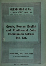 Catalogue of Greek, Roman, English and continental coins, [and] communion tokens, etc., [including] the property of D.N. Royce, deceased; [and containing] a large gold medal on the jubilee of the Russian Academy of Science, founded by Peter the Great, 1776 ... [07/27/1939]