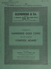 Catalogue of hammered gold coins, [being a portion] from the celebrated \Fishpool Hoard,\ [which in its entirety contains] 1,237 coins of Edward III to Edward IV (1327-1461) [and includes] English, Scottish, Anglo-Gallic, and Continental coins ... [10/17/1968]