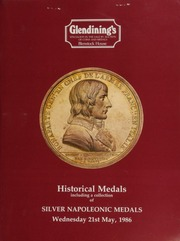 Catalogue of historical medals, including the collection of silver Napoleonic medals, formed by R.A. Courtney of Penzance, and sold by order of the Royal Istitution of Cornwall; and other properties ... [05/21/1986]