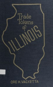 Catalogue of Illinois Trade Tokens, Volume One