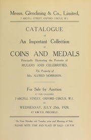 Catalogue of an important collection of coins and medals, principally illustrating the portraits of rulers and celebrities, the property of Mrs. Alfred Morrison ... [07/25/1928]