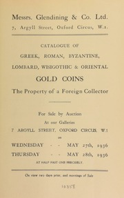 Catalogue of an important collection of Greek, Roman, Byzantine, Lombard, Wisigothic, Indian, and Oriental gold coins, including some jewellery from the Arras hoard, all in gold or electrum, the property of a foreign collector ... [05/27/1936]