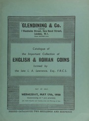 Catalogue of the important collection of English & Roman coins formed by the late L.A. Lawrence, Esq., F.R.C.S. : (English coins, part I : gold coins) ... [05/17/1950]
