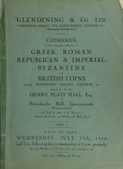 Catalogue of the important collection of Greek, Roman, Republican & Imperial, Byzantine, and British coins, including [a] numismatic library, [and] cabinets, formed by the late Henry Platt Hall, Esq., ... [07/19/1950]