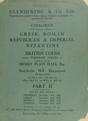 Catalogue of the important collection of Greek, Roman, Republican & Imperial, Byzantine, and British coins, including [a] numismatic library, etc., formed by the late Henry Platt Hall, Esq.,  ... [11/16-17/1950], [11/20-21/1950]