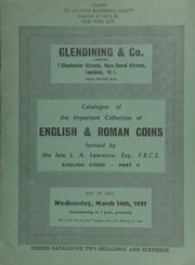 Catalogue of the important collection of English & Roman coins formed by the late L.A. Lawrence, Esq., F.R.C.S. : English coins, part II : Ancient British, sceats, and the silver series to the end of Edward III ... [03/14/1951]
