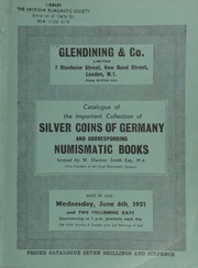 Catalogue of the important collection of silver coins of Germany and corresponding numismatic books, formed by W[elborn] Owston Smith, Esq., M.A., (Vice President of the Royal Numismatic Society) : Part I ... [06/06/1951]