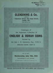 Catalogue of the important collection of English & Roman coins formed by the late L.A. Lawrence, Esq., F.R.C.S. : English coins, part III : The hammered silver series from Richard II and the milled silver coins to the present day, including patterns and proofs ... [07/11/1951]