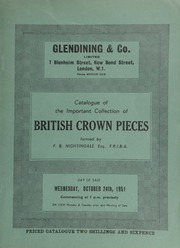Catalogue of the important collection of British crown pieces, formed by F.B. Nightingale, F.R.I.B.A. ... [10/24/1951]