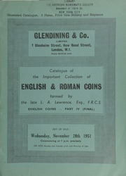 Catalogue of the important collection of English & Roman coins formed by the late L.A. Lawrence, Esq., F.R.C.S. : English coins, part IV (final) :  ... [11/28/1951]