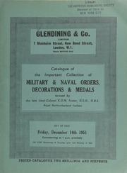 Catalogue of the important collection of military and naval orders, decorations & medals formed by the late Lieut.-Colonel K[ingsley] O.N. Foster, D.S.O., O.B.E., Royal Northumberland Fusiliers ... [12/14/1951]