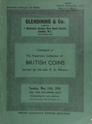 Catalogue of the important collection of British coins, formed by the late H[arry] A[lexander] Parsons, comprising English hammered gold, Romano-British, English hammered and milled silver, Maundy money,  ... [05/11-13/1954]