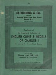 Catalogue of the important collection of English coins, commemorative medals and badges of the reign of Charles I, in gold, silver and copper, and other English coins and medals, ... [04/25/1955]