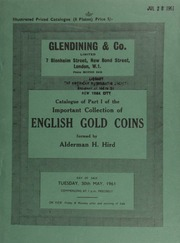 Catalogue of the important collection of English gold coins, formed by Alderman [of Bradford] H[orace] Hird, M.A., (Oxon), F.S.A. : Part I : Edward VI to Charles II ... [05/30-31/1961]