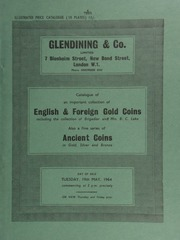 Catalogue of an important collection of English & foreign gold coins, including the collection of English gold coins, the property of Brigadier B[asil] C[harles] Lake, D.S.O., and Mrs. Lake,  ... [05/19/1964]